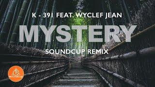 K 391   Mystery (Feat. Wyclef Jean) Soundcup Remix 2019 (Lyrics)