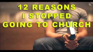 12 Reasons Why I Stopped Going To Church