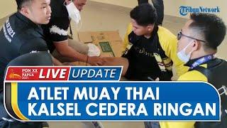 Meski Seorang Atlet Alami Cedera Ringan, Tim Muay Thai Kalsel Optimis Raih Medali di PON Papua