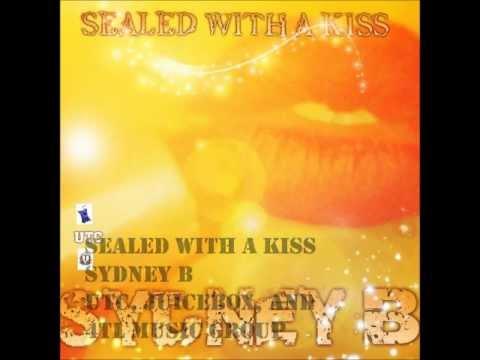 SEALED WITH A KISS  SYDNEY B
