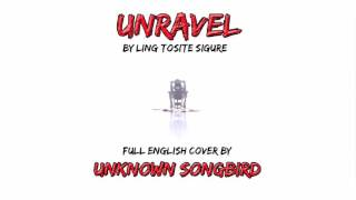 TOKYO GHOUL-Unravel(cover by Unknown Songbird)NIGHTCORE