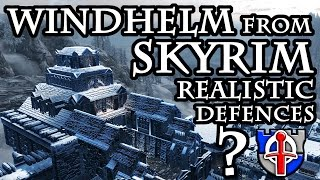 Does Windhelm from SKYRIM have realistic defences?