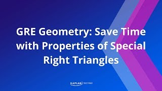 GRE Geometry: Save Time With Properties Of Special Right Triangles | Kaplan Test Prep