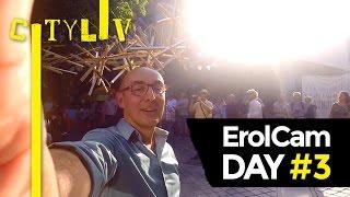 ErolCam DAY #3