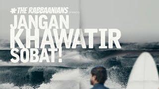 JANGAN KHAWATIR SOBAT! – UST. SUBHAN BAWAZIER