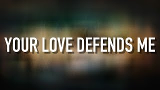 Your Love Defends Me - [Lyric Video] Matt Maher