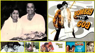 Kishore Kumar & Lata Mangeshkar - Bombay To Goa (1972