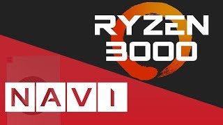 AMD Ryzen 3000 and Navi Release Dates Leaked!