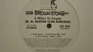 Brown Stone - 5 miles to empty