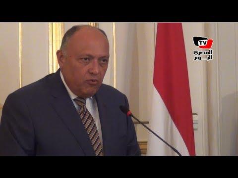 سامح شكري عن السودان: «ليس هناك رغبة من مصر لخلق توتر في المنطقة»