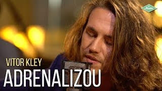 Vitor Kley   Adrenalizou (Microfonado)