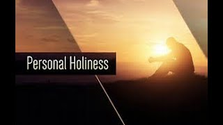 Holiness in Our Personal Lives