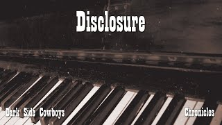 Dark Side Cowboys - Chronicles - Disclosure