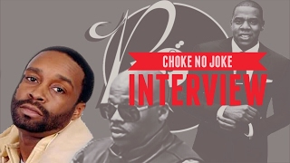 Choke No Joke Interview - Talks Jay-Z/Dame/Roc