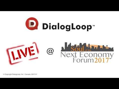 DialogLoop™ LIVE @ Ambrose's Soul of the Next Economy Forum - Oct 2017