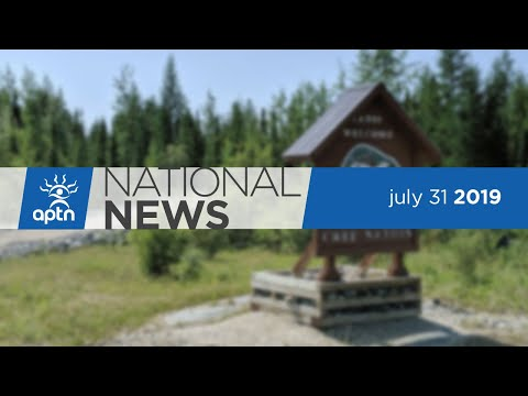 APTN National News July 31, 2019 – Cree perspective on fugitives surviving, Rebuilding a community