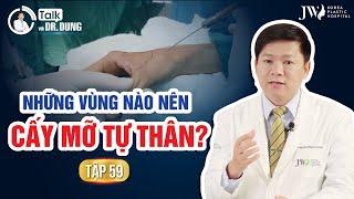 Talk với Dr.Dung (Mùa 3)   Tập 59: BÁC SĨ TÚ DUNG giải đáp toàn bộ về CẤY MỠ TỰ THÂN