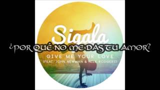 Sigala - Give Me Your love (Feat.  John Newman & Nile Rodgers) [SUBTITULADA]
