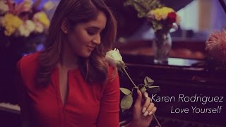 "Love Yourself ""Quiérete A Ti"" (Justin Bieber) Spanish Cover by Karen Rodriguez"