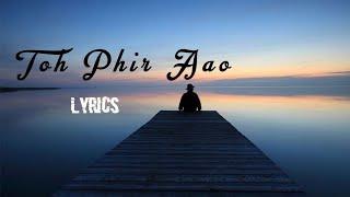 Toh Phir Aao song with lyrics | Treasure of Joy - YouTube