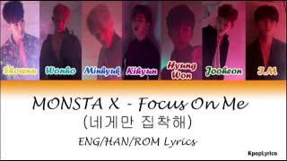 Monsta X - Focus on me/Stuck 네게만 집착해 [HAN/ROM/ENG] Lyrics
