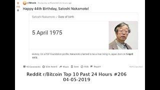 Happy 44th Birthday, Satoshi Nakamoto! (r/Bitcoin #206)