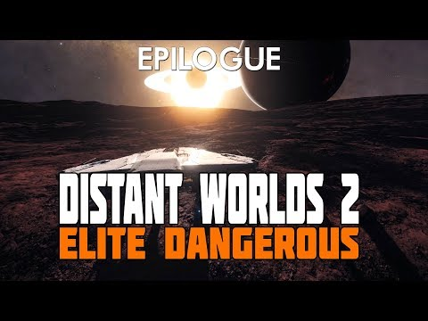 Elite Dangerous - Distant Worlds 2 - 'Epilogue' - A Galactic Event of Stunning Proportion
