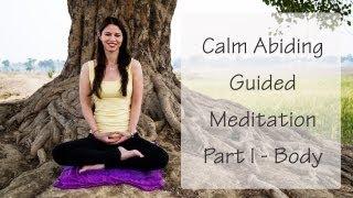 Calm Abiding Guided Meditation - Body as the Meditation Object