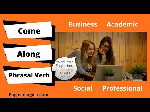 Come Along - Phrasal Verb