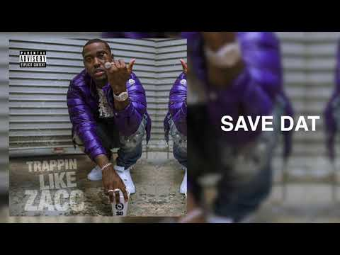 Blacc Zacc - Save Dat [Trappin Like Zacc]