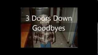 Goodbyes - 3 Doors Down