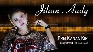 Jihan Audy   Prei Kanan [OFFICIAL]
