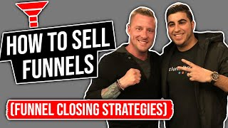 How to Sell Funnels (Funnel Closing Strategies) – w/ Ryan Stewman