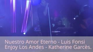 Nuestro Amor Eterno - Luis Fonsi (Enjoy Los Andes)