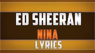 Ed Sheeran- Nina Lyrics