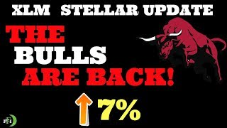 XLM STELLAR (UPDATE) | THE BULLS ARE BACK!!!