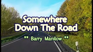 Somewhere Down The Road - Barry Manilow (KARAOKE VERSION)