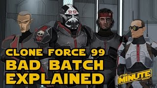 Bad Batch/Clone Force 99 History (Canon) - Star Wars Explained