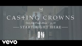 Casting Crowns - Start Right Here, Only Jesus Visual Album