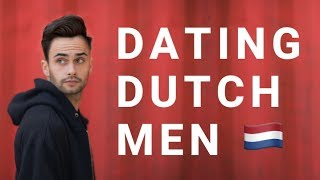 BEFORE YOU START DATING DUTCH MEN