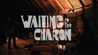 Waiting for Charon - Walking & Stumbling [ Barn Sessions ]