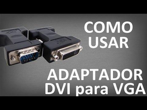 Como Funciona Adaptador DVI para VGA