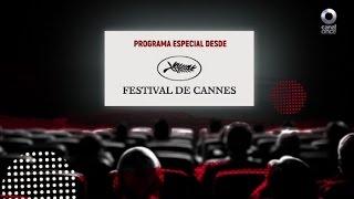 Mi cine, tu cine - Primer Programa especial desde el Festival de Cannes