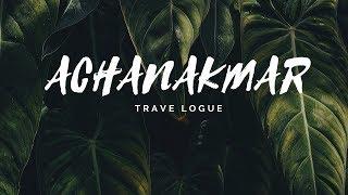 Achanakmar travel vlog | अचानकमार अभयारण्य | bilaspur | chhattisgarh