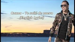 Ozuna   Te Soñé De Nuevo (English Lyrics)