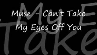 Muse - Can't Take My Eyes Off You( I Love You Baby)