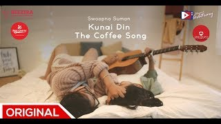 Kunai Din (The Coffee Song)  - Swoopna Suman Music Video