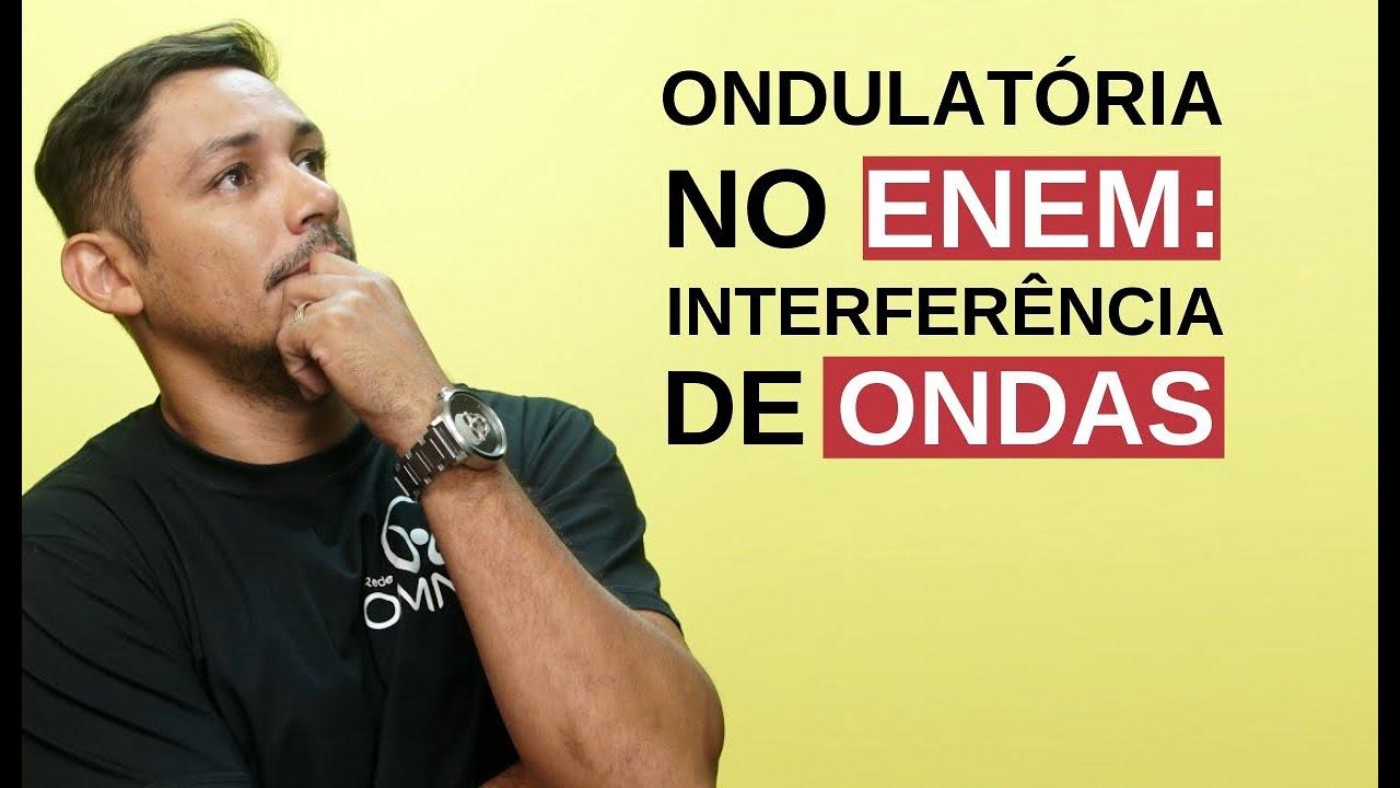 Ondulatória no Enem: Interferência de Ondas