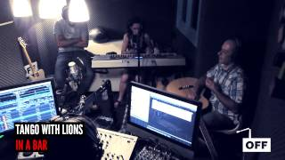 Tango With Lions - In A Bar (Live on offradio.gr)