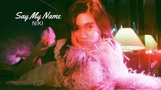 NIKI   Say My Name 1 Hour Loop